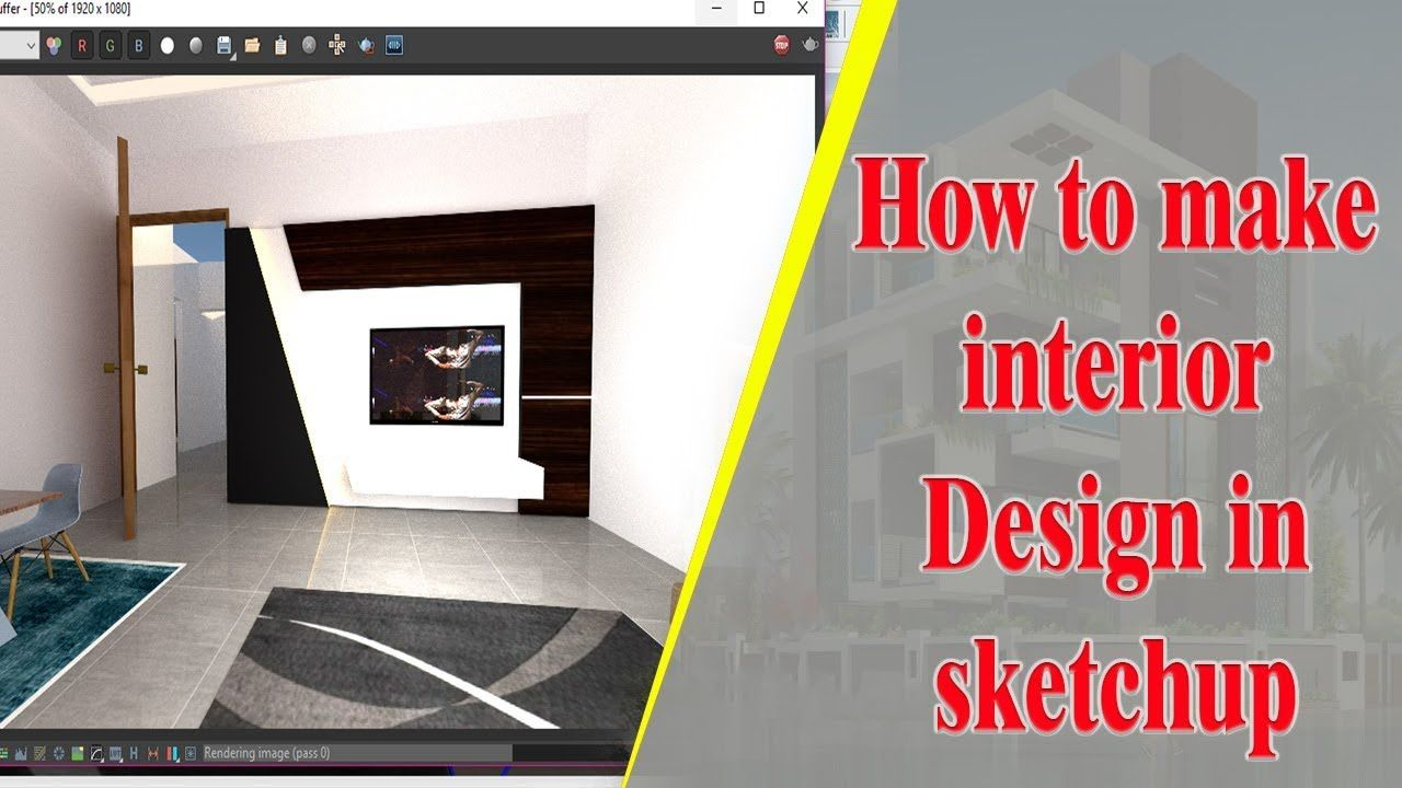 How To Make Interior Design Living Room In Sketchup
