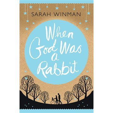 When God Was A Rabbit: Sarah Winman