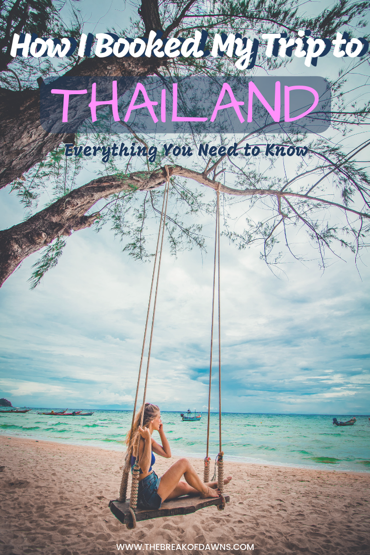 How to Book a Trip to Thailand - My Experience - The Break