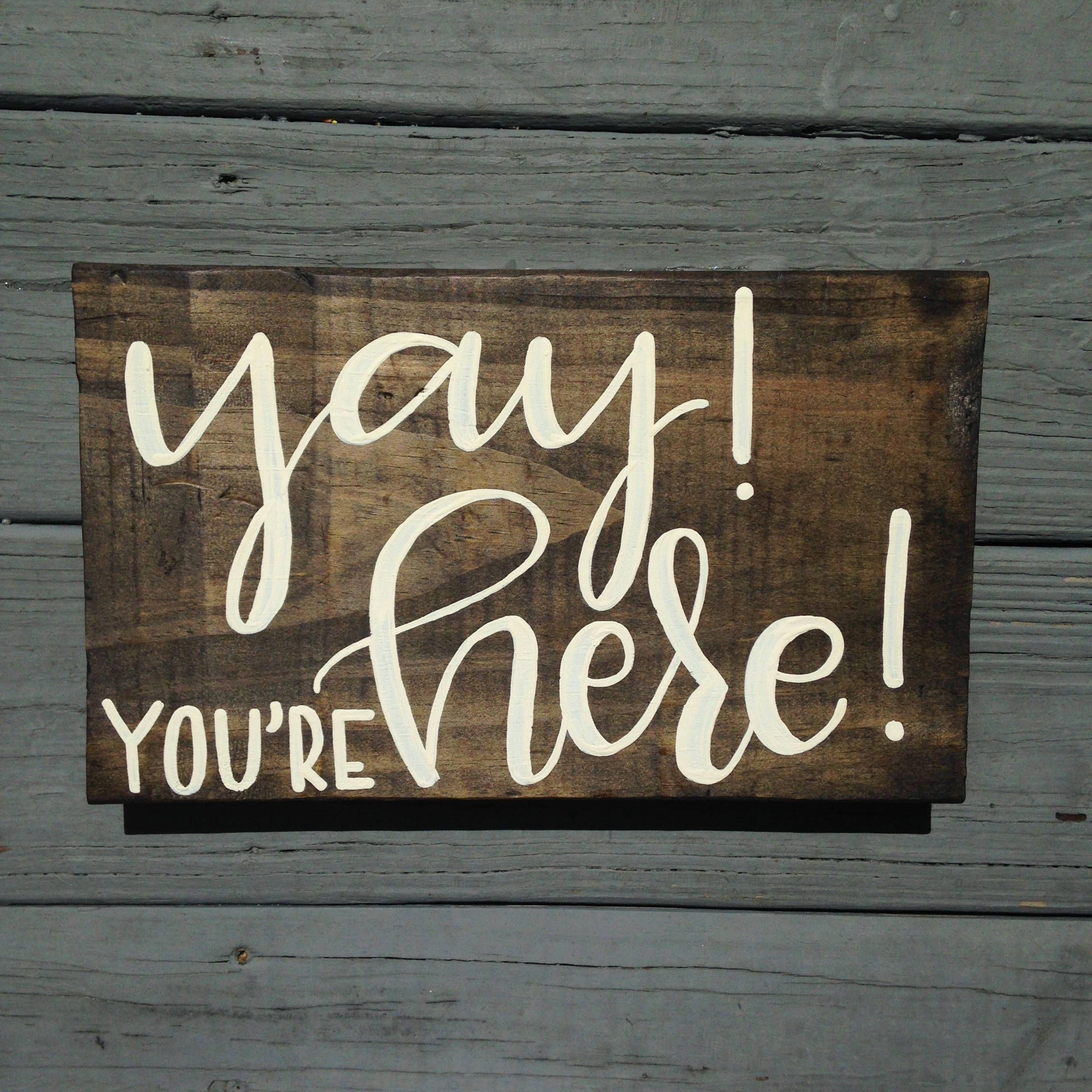 Yay! You're Here! Sign, Hand Painted Wood Sign For Office