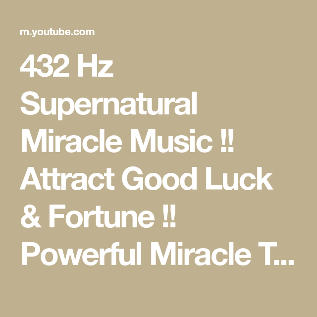 432 Hz Supernatural Miracle Music !! Attract Good Luck