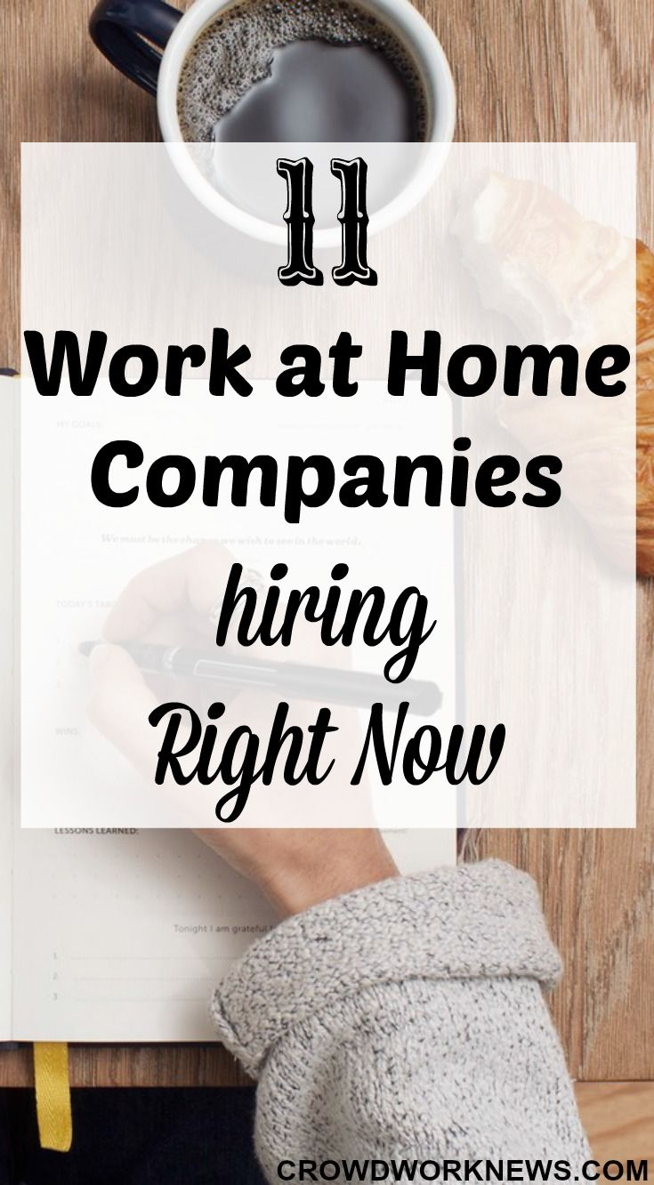 11 Work At Home Companies Hiring Right Now Work From Home