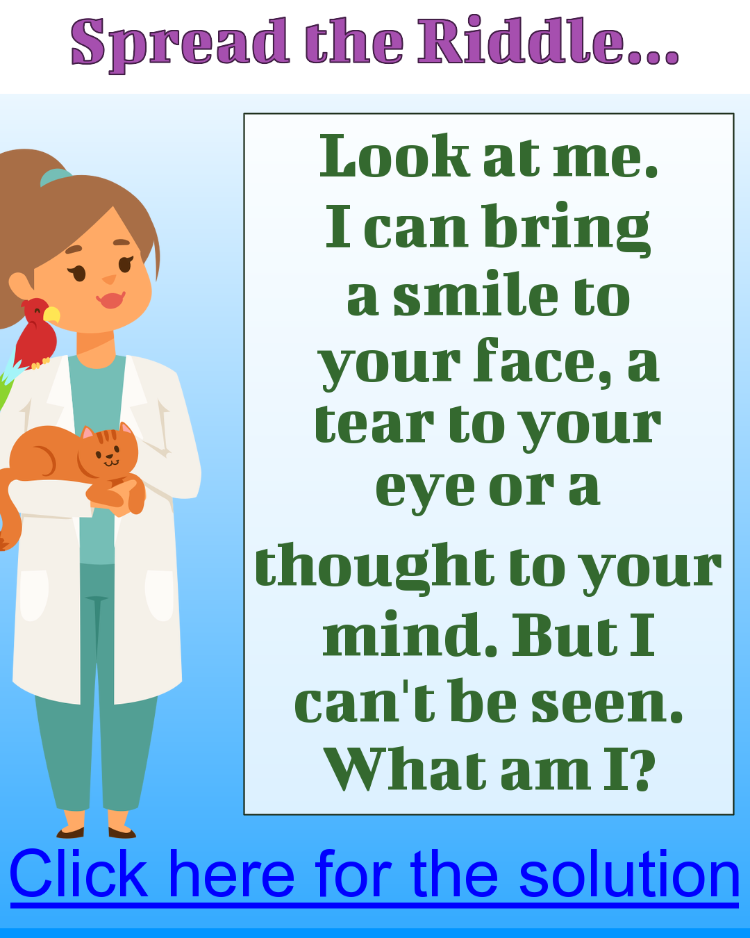 Bringing smiles and tears What am I? Up for the challenge
