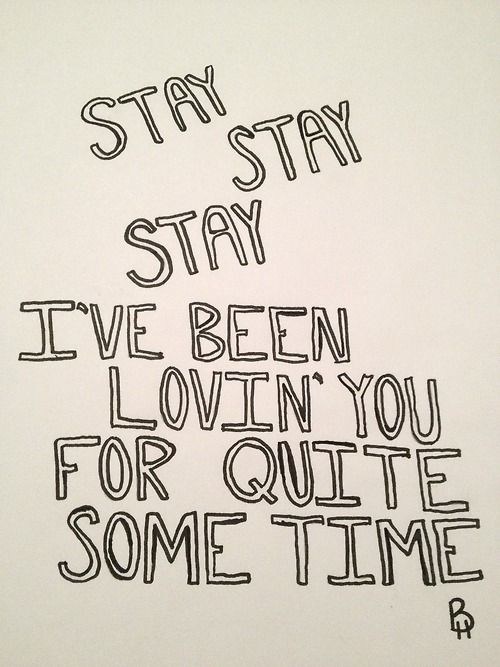 Taylor Swift Stay Stay Stay Taylor Swift Lyrics Taylor Swift Quotes Inspirational Quotes