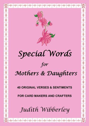 Special words for mothers daughters 40 original verses and special words for mothers daughters 40 original verses and sentiments for card makers and crafters bookmarktalkfo Choice Image