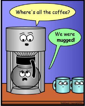 Coffee Mugged :)) | All Things Coffee | Coffee humor, Coffee ...