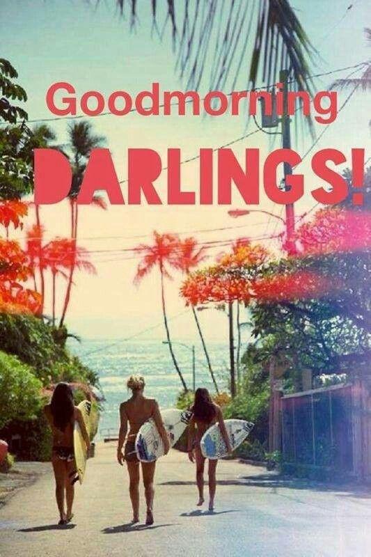"""""""Good Morning Darlings"""" #summer #surf #beach"""
