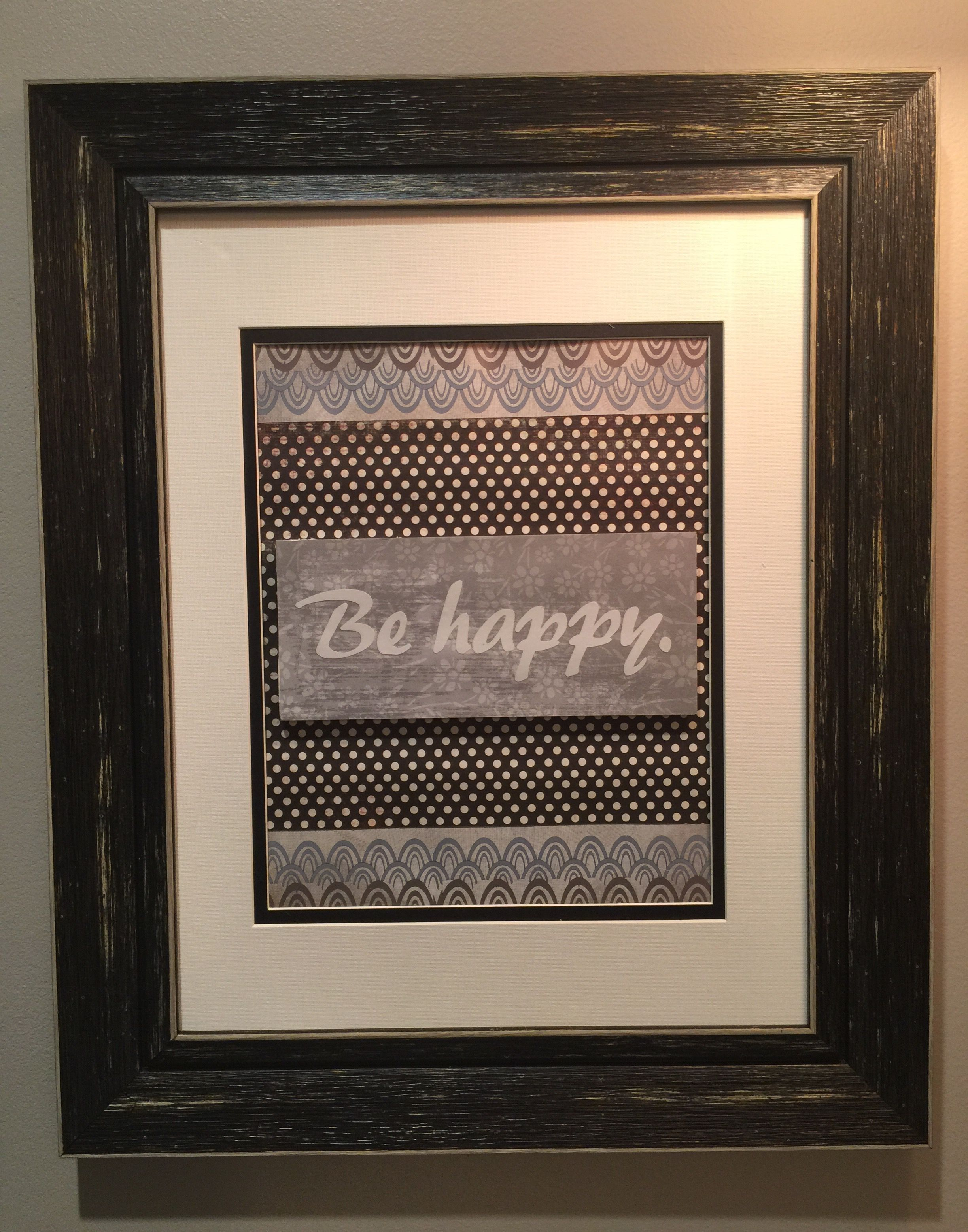 Be Happy creation by HallOCD. Frame bought on markdown isle (for broken  glass)