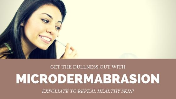 exfoliate with microdermabrasion