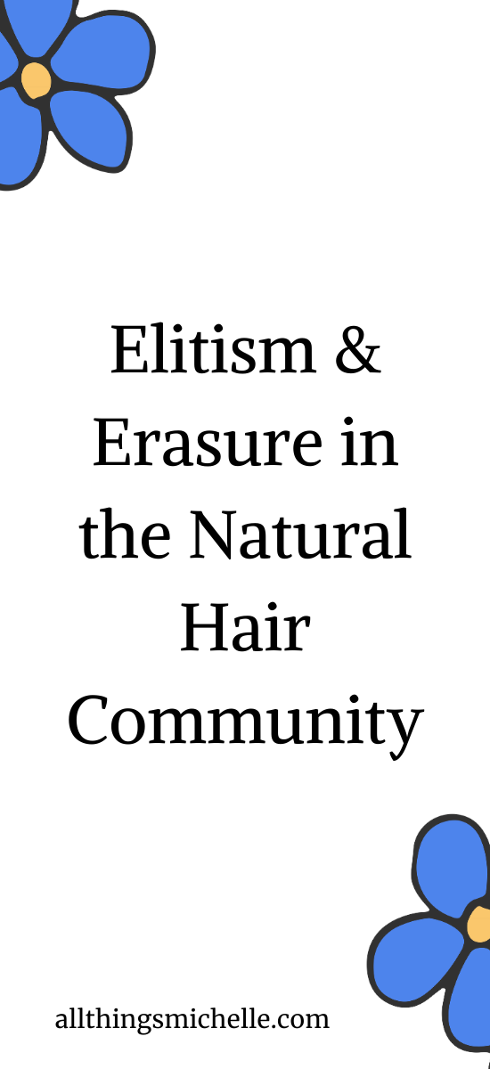 Elitism and Erasure in the Natural Hair Community