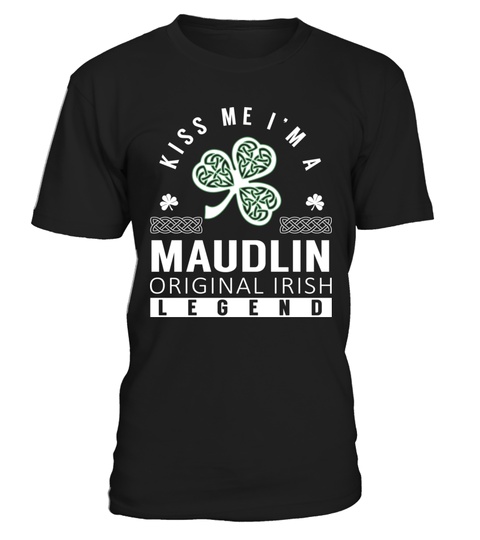 "# Kiss Me I am a MAUDLIN Original Irish Legend .    Kiss Me I am a MAUDLIN Original Irish Legend Special Offer, not available anywhere else!Available in a variety of styles and colorsBuy yours now before it is too late! Secured payment via Visa / Mastercard / Amex / PayPal / iDeal How to place an order  Choose the model from the drop-down menu Click on ""Buy it now"" Choose the size and the quantity Add your delivery address and bank details And that's it!"