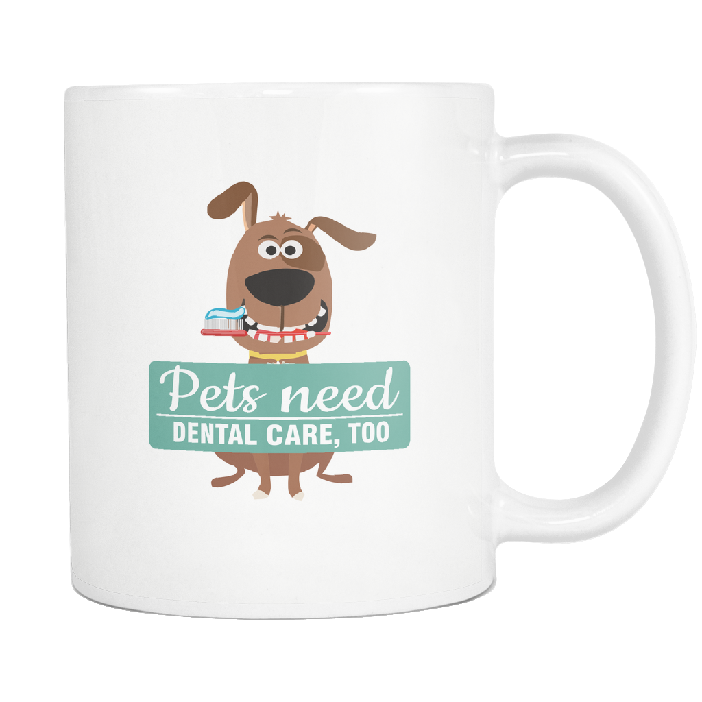 Pets need Dental care too Coffee or Tea Mug Dental