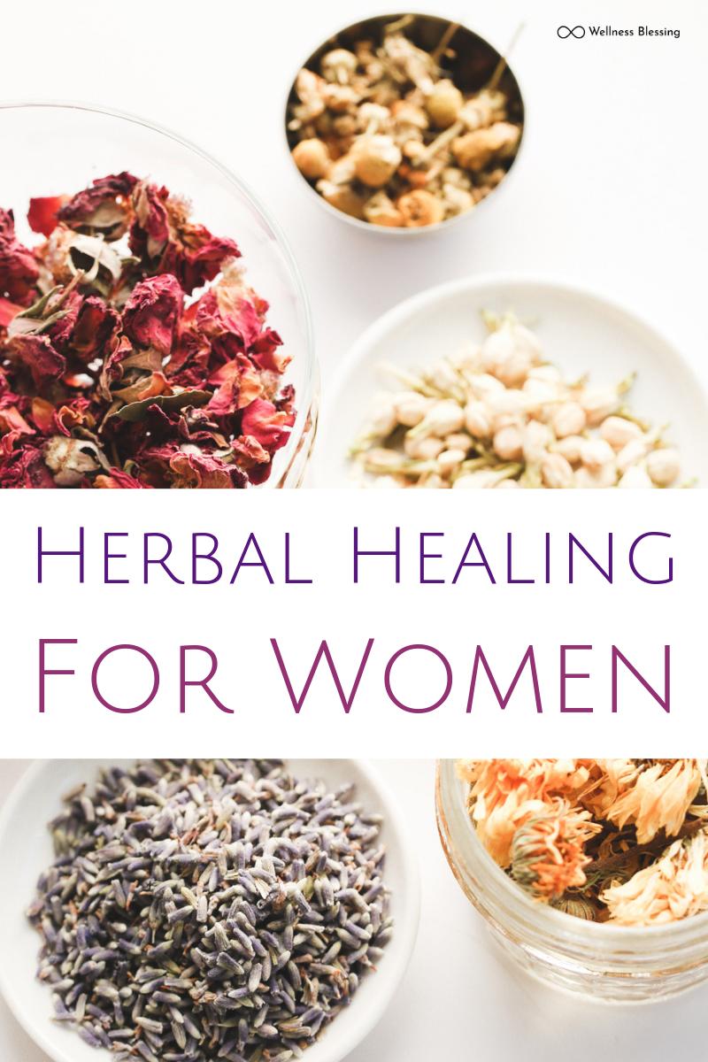 Herbal Healing for Women: A Beginner's Guide to Using Herbs for Natural Women's Wellness