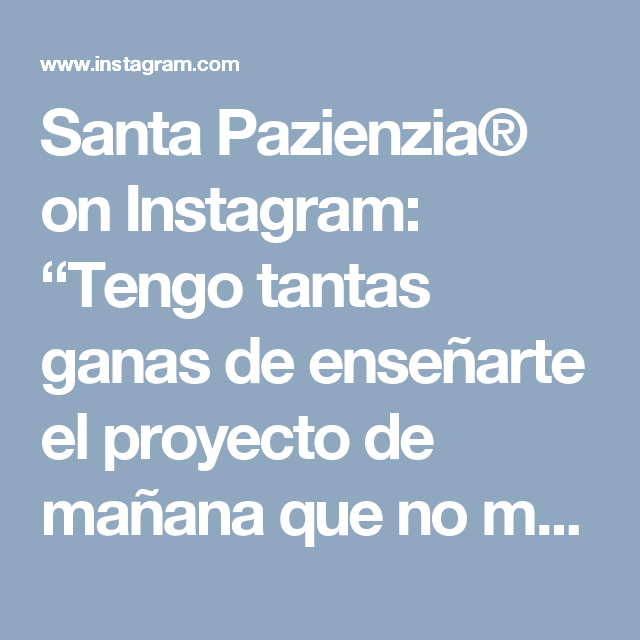 """Santa Pazienzia® on Instagram: """"Tengo tantas ganas de enseñarte el proyecto de mañana que no me aguanto! 🙈 Ve preparando trapillo fino que este fin de semana toca mochila…"""""""