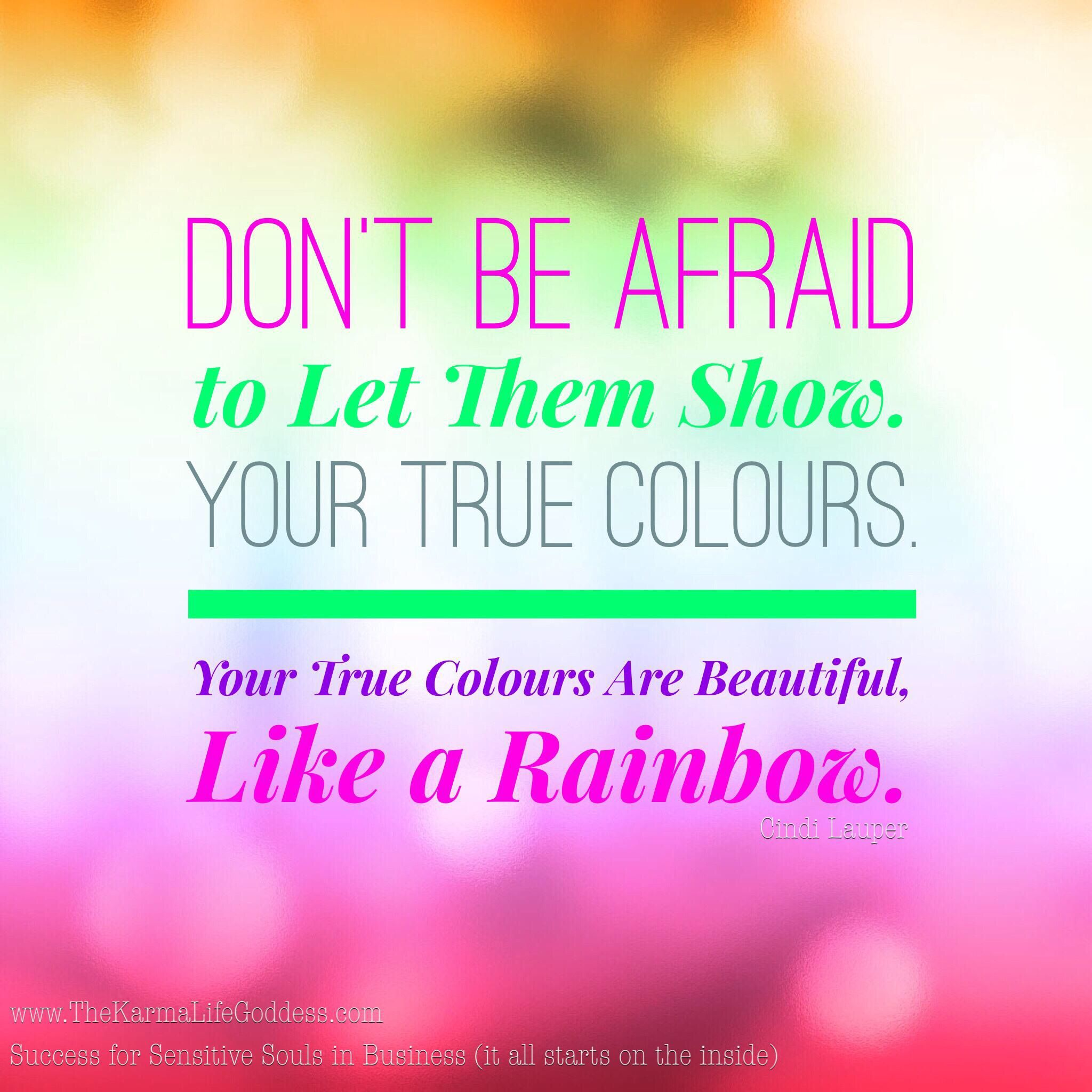 Self-Belief Saturday: Your True Colours Are Beautiful ...
