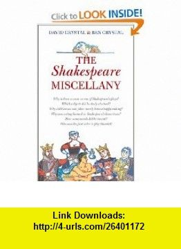 The Shakespeare Miscellany David Crystal, Ben Crystal , ISBN-10: 1585677167  ,  , ASIN: B003UHU9X8 , tutorials , pdf , ebook , torrent , downloads , rapidshare , filesonic , hotfile , megaupload , fileserve