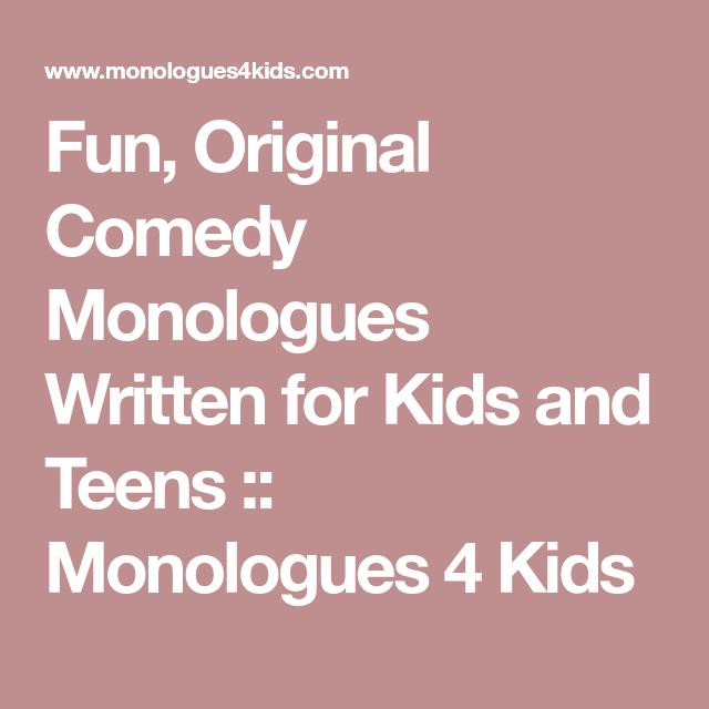 Teen monologs comedy