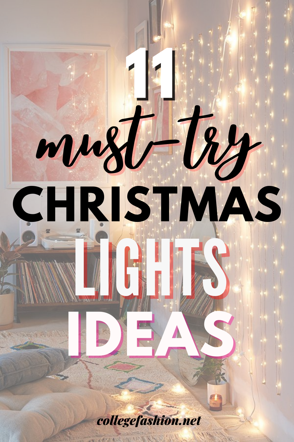 How To Light Your Room With Christmas Lights 11 Cute Cozy Decor Ideas In 2020 Christmas Dorm Decorating With Christmas Lights Christmas Lights