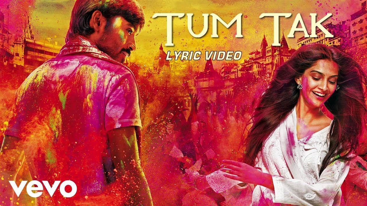 A R Rahman Tum Tak Lyric Raanjhanaa Dhanush Sonam Wedding Video Songs Latest Bollywood Songs Hindi Movie Song