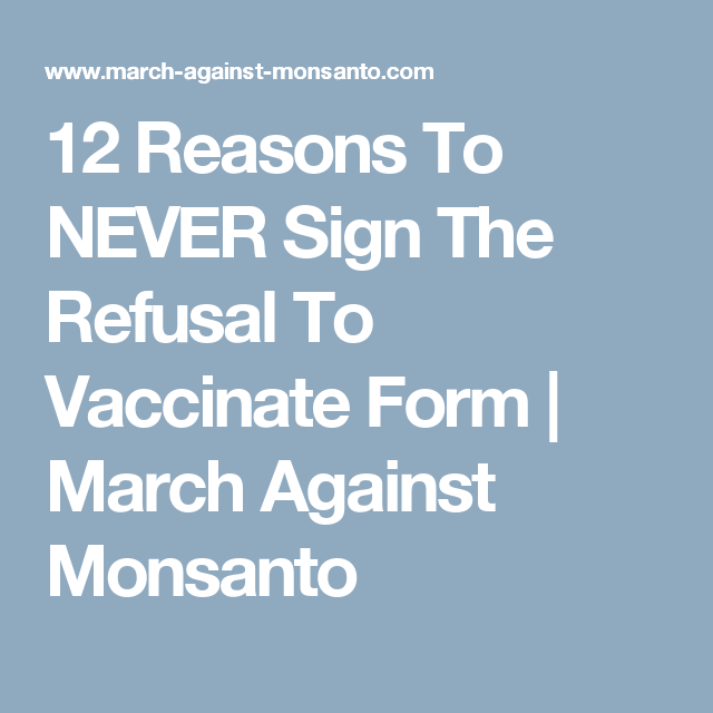Reasons To Never Sign The Refusal To Vaccinate Form  March