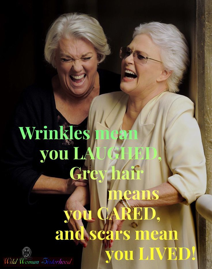 Wrinkles mean you LAUGHED, Grey hair means you CARED, and scars mean you LIVED! WILD WOMAN SISTERHOODॐ on the flip side I will never have grey hair……just sayin! | amoderndadi.site #aginggracefully