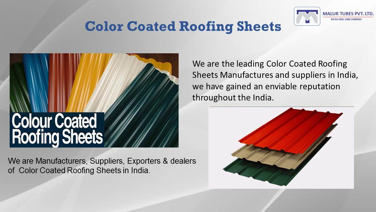 Malur Tubes Are Leading Color Coated Roofing Steel Sheets Manufacturers And Dealers In India Roofing Sheets Roofing Led Color