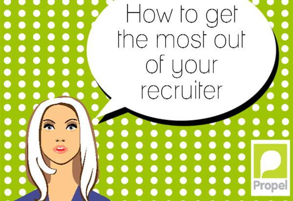 How to Get the Most Out of Your Recruiter Recruiter Tips Pinterest