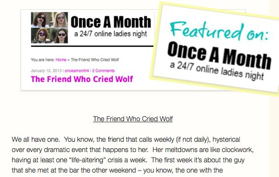 """The Friend Who Cried Wolf  We all have one.  You know, the friend that calls weekly (if not daily), hysterical over every dramatic event that happens to her.  Her meltdowns are like clockwork, having at least one """"life-altering"""" crisis a week.  ..."""