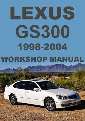 LEXUS GS300 1998-2004 Workshop Manual   Lexus gs300, Lexus ...