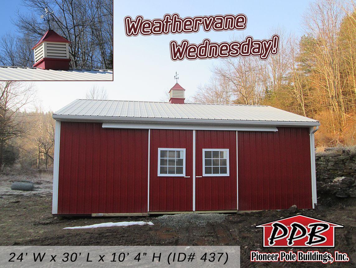 Weathervane Wednesday! Building Dimensions 24' W x 30' L