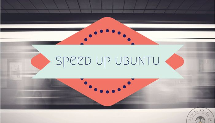 10 Killer Tips To Speed Up Ubuntu Linux | Cyber | Linux e Tips