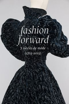To mark 30 years of its fashion collection, the Musée des Arts Décoratifs in Paris opens a new exhibition this week. Fashion Forward, Trois Siècles de Mode (1715-2015) brings together 300 exceptional pieces, on show until August 14.