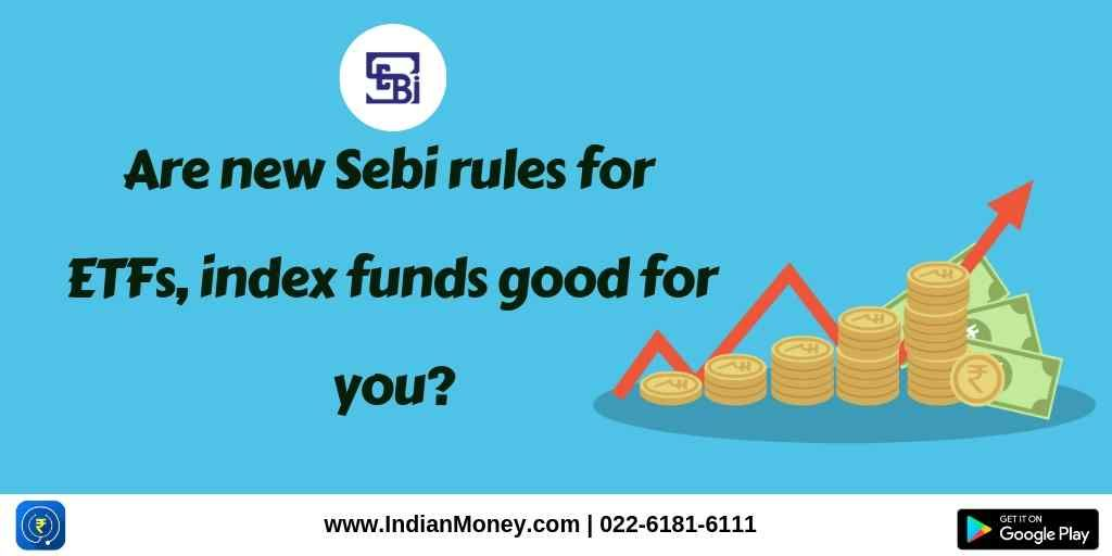 Are New Sebi Rules For Etfs Index Funds Good For You How To Get Rich Fund Index