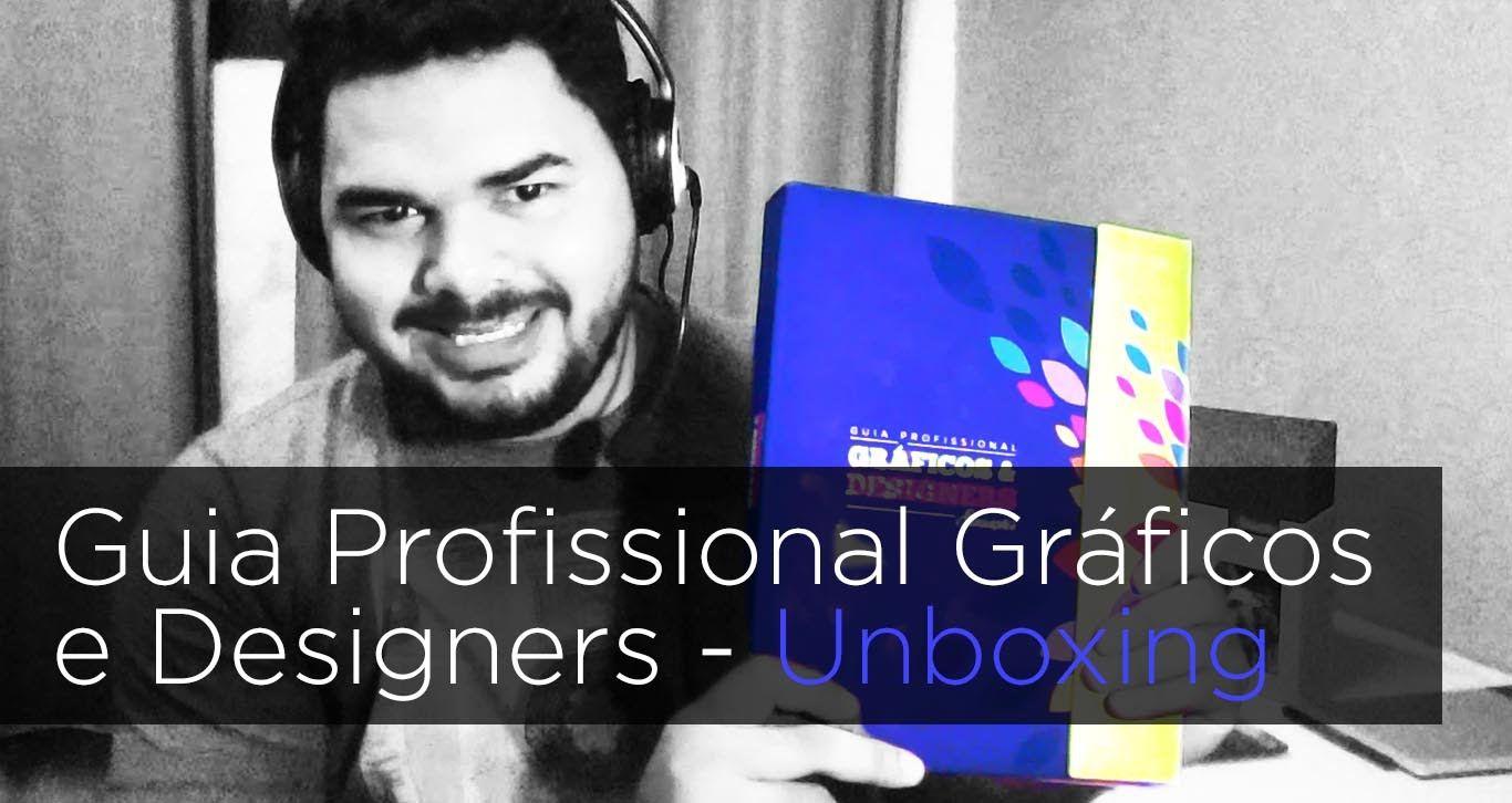 Guia Profissional Gráficos e Designers - Unboxing