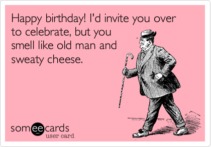 Funny Old Man Birthday Cards My Birthday Pinterest Men