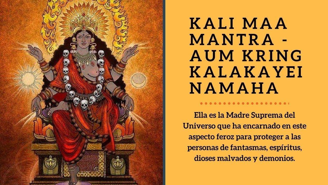 Kali Maa Mantra Disolver Energias Negativas Espiritus Malignos