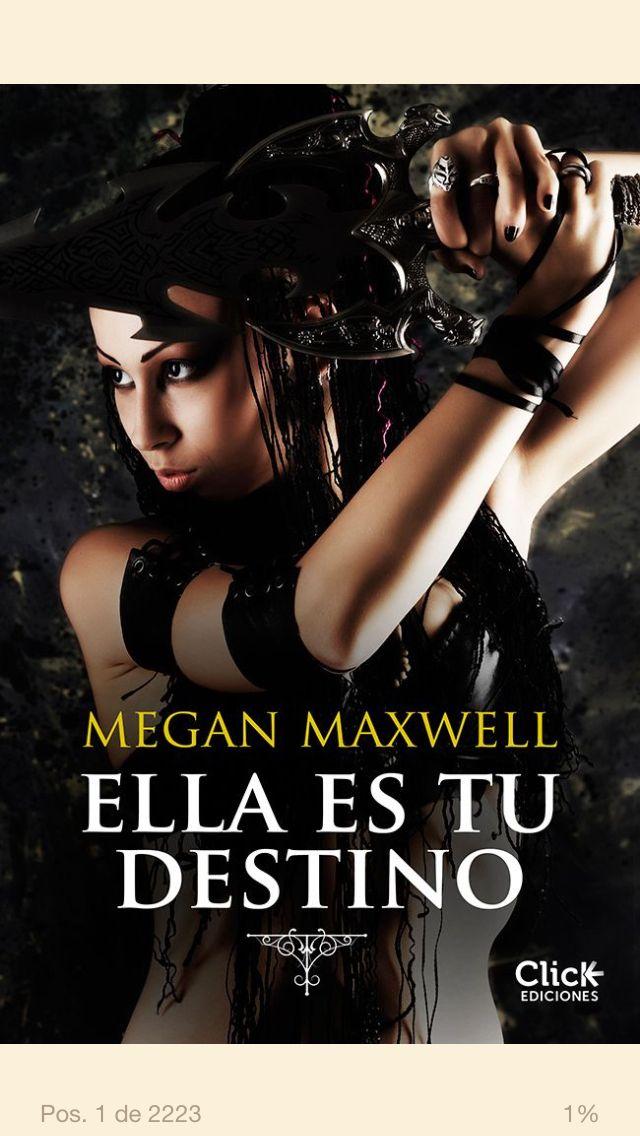 Megan Maxwell Ella Es Tu Destino Megan Maxwell Libros Megan Maxwell