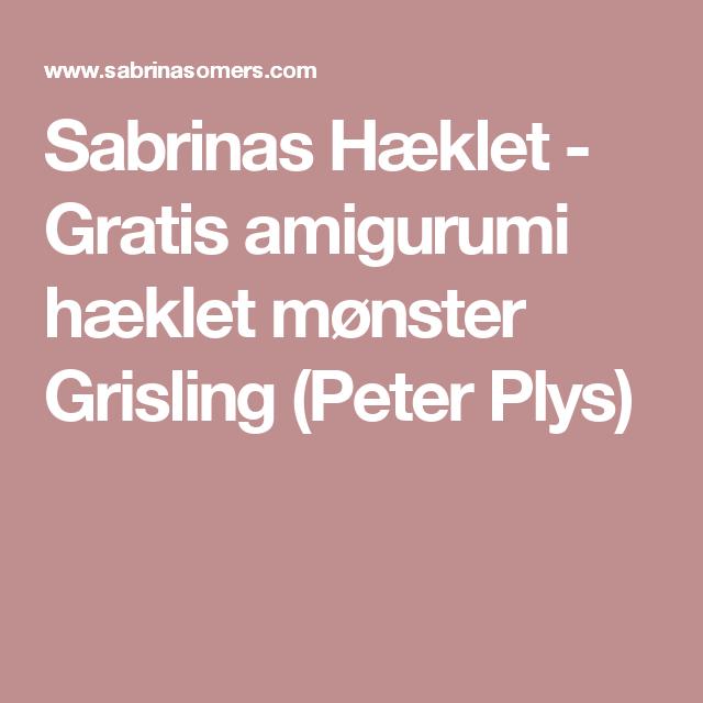 Sabrinas Hæklet - Gratis amigurumi hæklet mønster Grisling (Peter Plys)