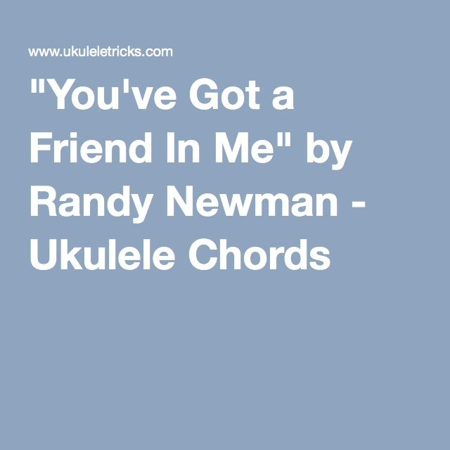 Youve Got A Friend In Me By Randy Newman Ukulele Chords