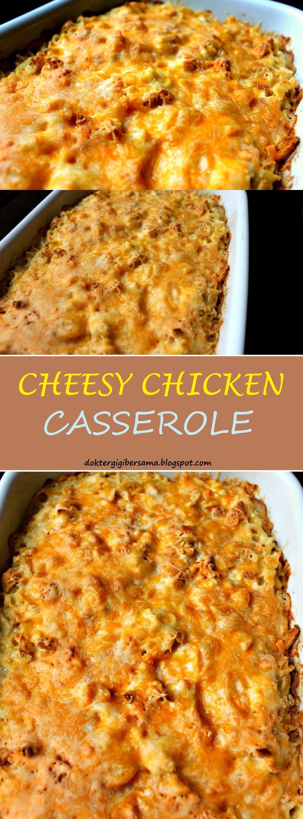 Cheesy chicken casserole chicken recipes casserole