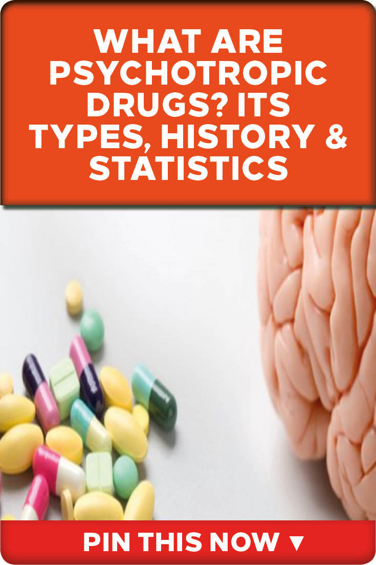 What Are Psychotropic Drugs? Its Types, History & Statistics