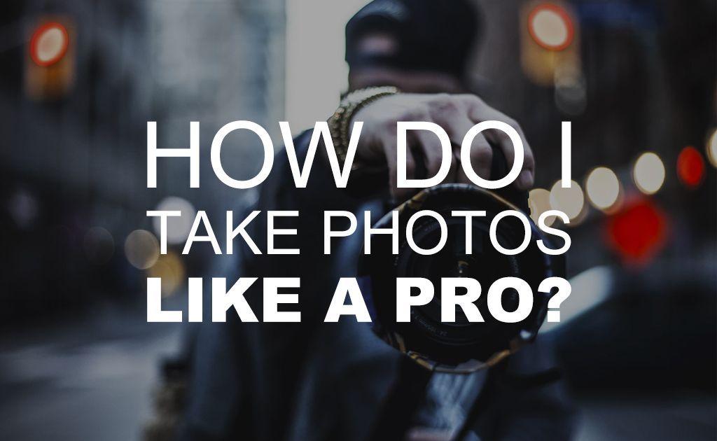 How Do I Take Photos Like a Pro? | Beach Camera Blog | How