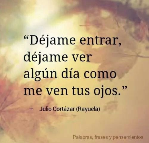 Julio Cortazar Phrases Pinterest Julio Cortazar Frases Y