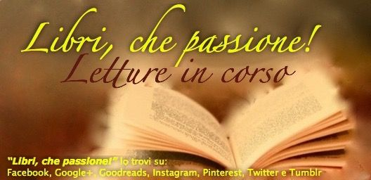 Nuova sezione del blog dedicata alle letture in corso!  - Blog  http://librichepassione-blog.blogspot.it/