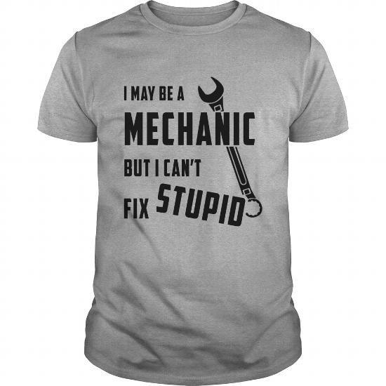 I Love mechanic cant fix stupid Shirts & Tees