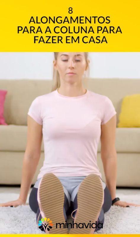 Alongamento para coluna: 8 exercícios simples para fazer em casa. Alongue a lombar, dorsal e cervica...