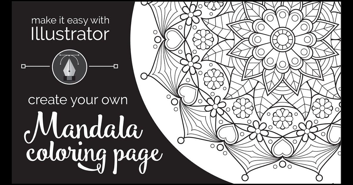 Make It Easy With Illustrator Create Your Own Mandala Coloring How To Create A Stress Relief Coloring In 2020 Mandala Coloring Pages Mandala Coloring Coloring Pages