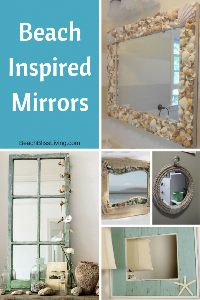 5 Coastal Mirrors To Get Your Creative Juices Flowing Coastal Mirrors Beach Cottage Style Beach House Decor