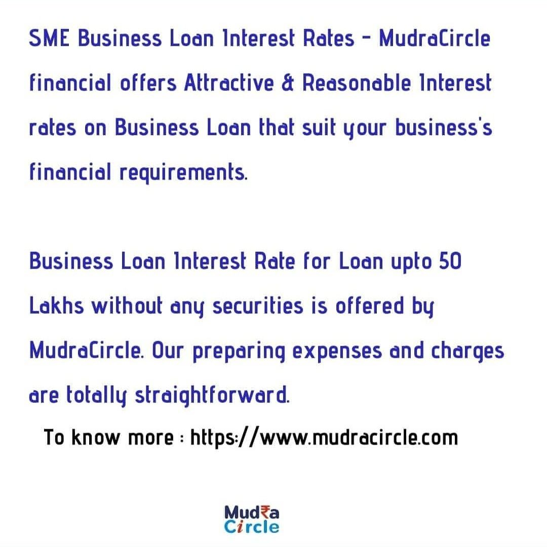 Sme Business Loan Interest Rates Mudracircle Financial Offers Attractive Reasonable Interest Rates On Busi Business Loans Sme Business Small Business Loans
