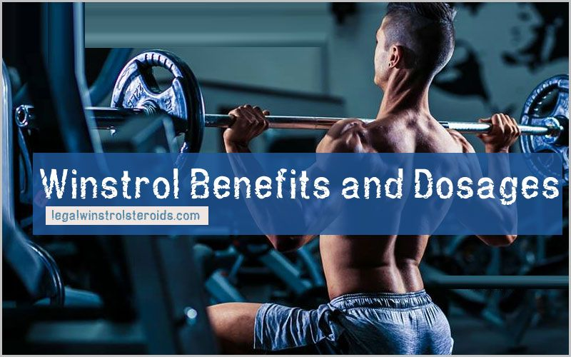Winstrol Benefits and Dosages: Transformation With Pics